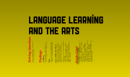 Mini Inquiry: Language Learning and the Arts