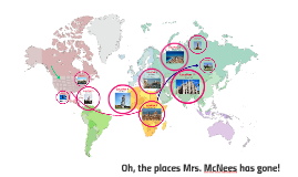 Oh, the places Mrs. McNees has gone!
