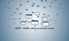 UE104 - Médias, réseaux sociaux et débats