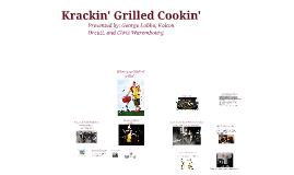 Krackin' Grilled Cookin'