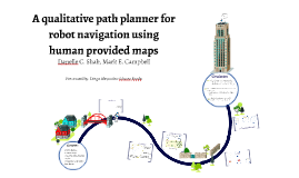 A qualitative path planner for robot navigation using human