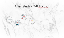 Case Study - Bill Thecat