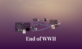 Major Battles & End of WWII