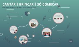 CANTAR E BRINCAR É SÓ COMEÇAR