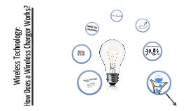 WirelessTechnology: Wireless Chargers [IT3230 Presentation]