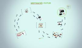 MOTIVACIÓ I FUTUR