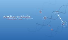 Adjectives en Adverbs