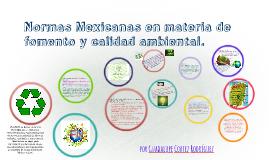 Normas Mexicanas en materia de fomento y calidad ambiental