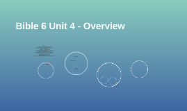 Bible 6 Unit 4 - Overview