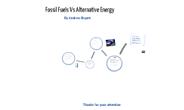 Fossil Fuels Vs Alternative Energy