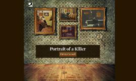 Copy of Portrait of a Killer