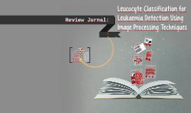 Klasifikasi Leukosit Untuk Deteksi Leukaemia Menggunakan Teknik Image Processing