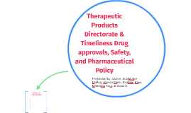 Therapeutic Products Directorate & Timeliness Drug approvals