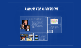A House for a President