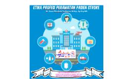 Etika Profesi Perawatan Pasien Stroke