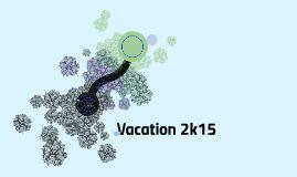 Vacation 2k15