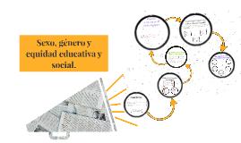 Sexo, género y equidad educativa y social.