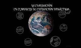 Copy of LA EVALUACION EN EL MODELO DE EXPOSICION DIDACTICA 2