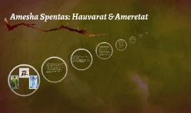 Amesha Spentas: Hauvarati & Ameretat