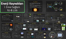 Enerji Kaynakları İbrahim Emre Sağlam 10-B 226
