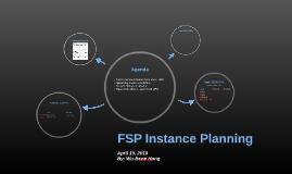 FSP Instance Planning | April 19, 2018