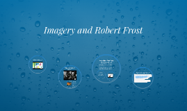 Imagery and Robert Frost