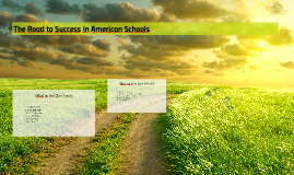 The Road to Success in American Schools