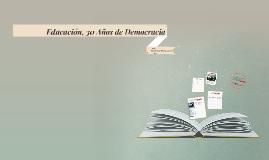 Copy of Copy of La Educación a 30 Años de la Democracia
