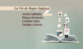 La Vie de Roger Fererer