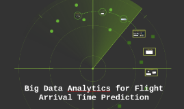 Big Data Analytics for Flight Arrival Time Prediction