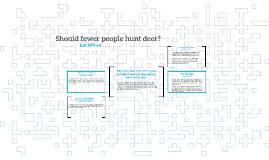Should fewer people hunt deer?