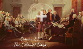 2.1: The Colonial Days