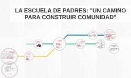 """LA ESCUELA DE PADRES: """"UN CAMINO PARA CONSTRUIR COMUNIDAD"""""""