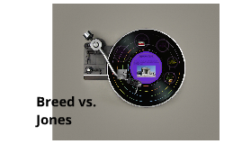 Breed vs. Jones