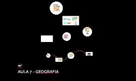 AULA 7 - GEOGRAFIA