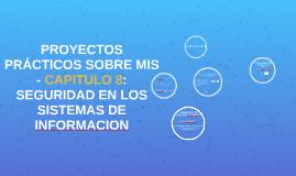 Copy of PROYECTOS PRÁCTICOS SOBRE MIS - CAPITULO 8: SEGURIDAD EN LOS