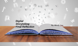 Digital Storytelling Final Reflection