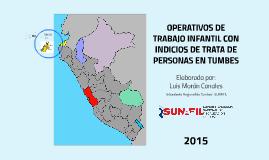 OPERATIVOS DE TRABAJO INFANTIL CON INDICIOS DE TRATA DE PERSONAS EN TUMBES
