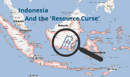 BUS 202 Indonesia and the 'resource curse'