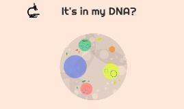 It's in my Genes?