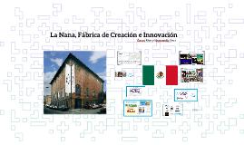 La Nana, Fábrica de Creación e Innovación