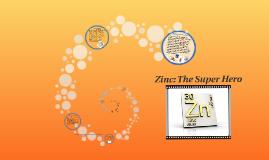 Zinc: The Hero