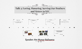 Talk 3: Loving, Honoring, Serving Our Brothers and Sisters i