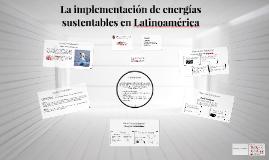 La implementación de energías sustentables en Latinoamérica