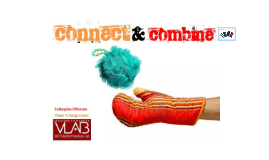 Connect and Combine