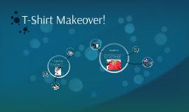T-Shirt Makeover!