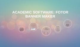 ICT: ACADEMIC SOFTWARE - FOTOR BANNER MAKER
