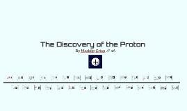 The Discovery of the Proton