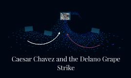 Caesar Chavez and the Delano Grape Strike