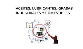 Copy of ACEITES, LUBRICANTES, GRASAS INDUSTRIALES Y COMESTIBLES